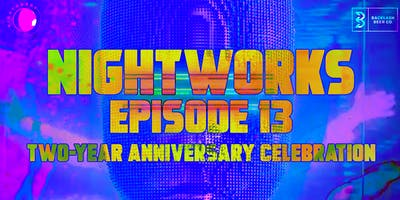 Nightworks Ep.13: Two-Year Anniversary