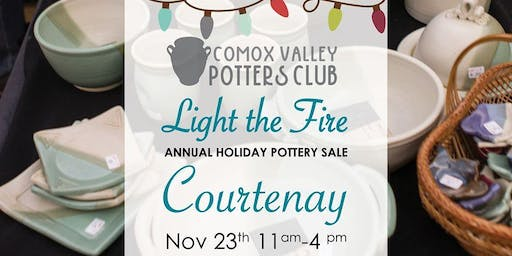 Light the Fire in Courtenay Annual Holiday Pottery Sale