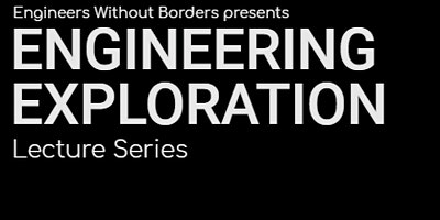 EWBCU Engineering Exploration Lecture Series