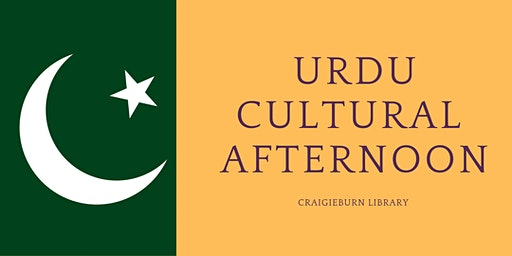 Urdu Cultural Afternoon, All Ages, FREE