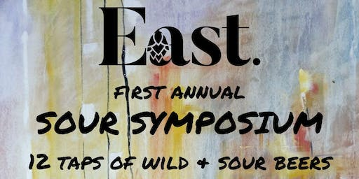 East of Everything first annual Sour Symposium