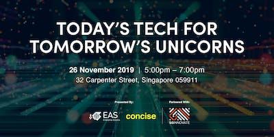 Today's Tech for Tomorrow's Unicorns