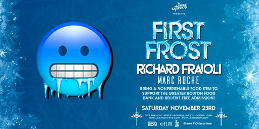 First Frost | Richard Fraioli | Royale Saturdays | 11.23.19 | 10 PM | 21+