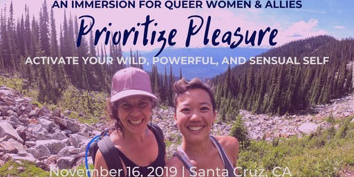 Prioritize Pleasure: An Immersion For Queer Women & Allies