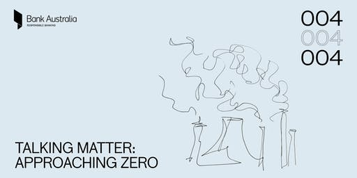 Talking Matter: Approaching Zero