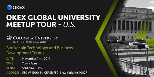 OKEx Global University Meetup Tour -  Columbia