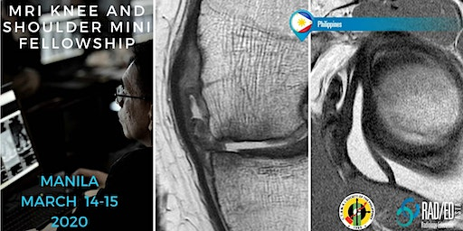Radiology Conference MANILA PHILIPPINES MRI Knee and Shoulder Mini Fellowship and Workstation Workshop 14th - 15th March 2020: Radiology Education Asia
