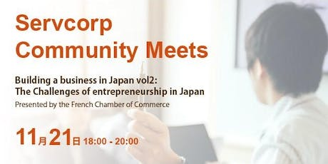 Servcorp Community Meets:  Business Seminar & Networking Event with CCIFJ tickets
