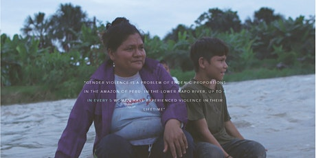 (POSTPONED) Gender Violence in the Amazon of Peru: Abrazados Film Premier and Panel tickets