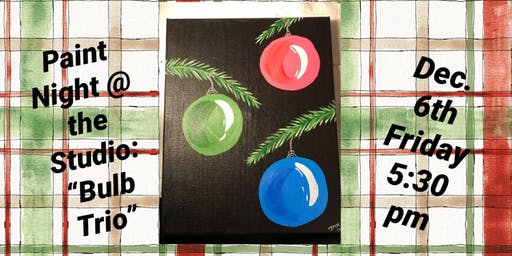 "Paint Night @ The Studio:  ""BULB TRIO"" - 11x14 Canvas Take Home Art"