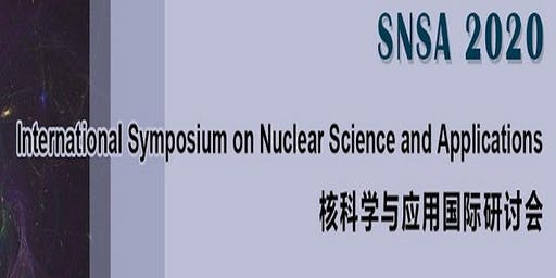 Int'l Symposium on Nuclear Science and Applications (SNSA 2020)
