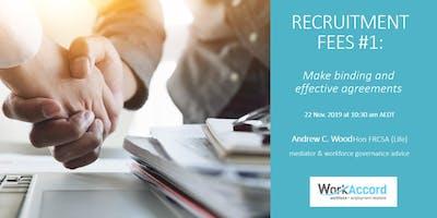 RECRUITMENT FEES #1: Make Binding & Effective Agreements