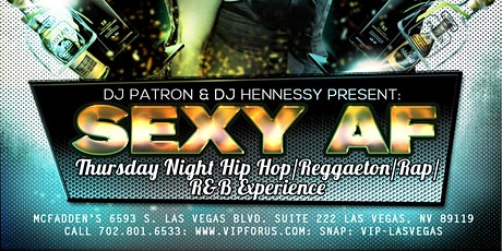 DJ Patron: SEXY AF Thursday Hip Hop Night Club Las Vegas at McFadden's tickets