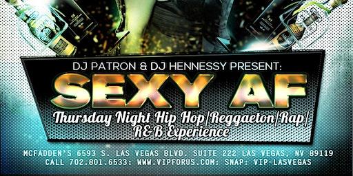 DJ Patron: SEXY AF Thursday Hip Hop Night Club Las Vegas at McFadden's