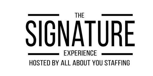 The Signature Experience