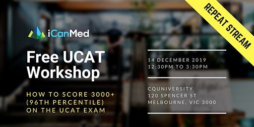 Free UCAT Workshop (MELB REPEAT): How to Score 3000+ (96th Percentile) on the UCAT Exam