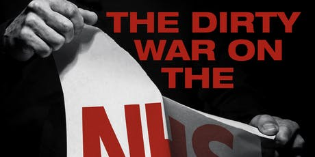 The Dirty War on the NHS screening at Global Health Film Festival 2019 tickets