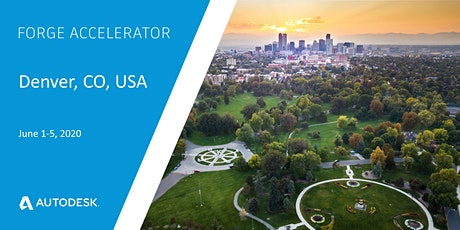 Autodesk Forge Accelerator - Denver, CO, USA (June 1-5, 2020) tickets