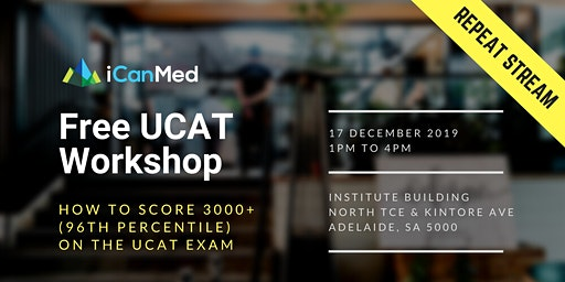 Free UCAT Workshop (ADELAIDE REPEAT): How to Score 3000+ (96th Percentile) on the UCAT Exam