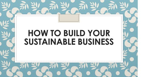 How to build your sustainable business