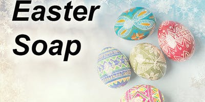 Free Easter Soap Making Class - For Easter 2020