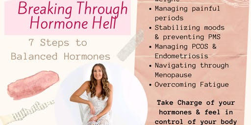 Breaking Through Hormone Hell - Workshop