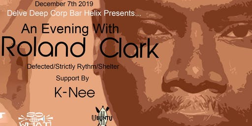 An Evening With Roland Clark and K-Nee