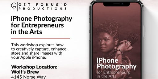 GFP iPhone Photography for Entrepreneurs in the Arts