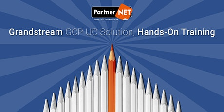 Grandstream UC Solution GCP Hands-On Training June 2020 tickets