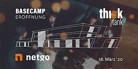 thinktank - netgo Basecamp Eröffnung Tickets