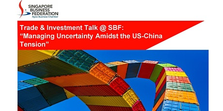 "Talk on ""Managing uncertainty Amidst the US-China Trade Tension"" tickets"
