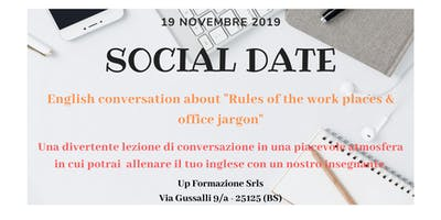 SOCIAL DATE: CONVERSATION ABOUT RULES OF THE WORK PLACES & OFFICE JARGON