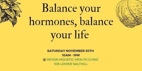 Balance your Hormones, Balance your Life WORKSHOP tickets