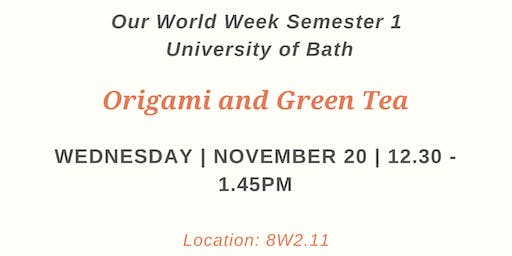 Our World Week: Origami and Green Tea