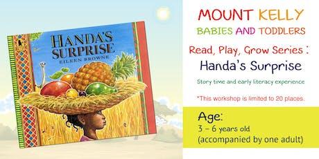 Read, Play, Grow Series : Handa's Surprise tickets