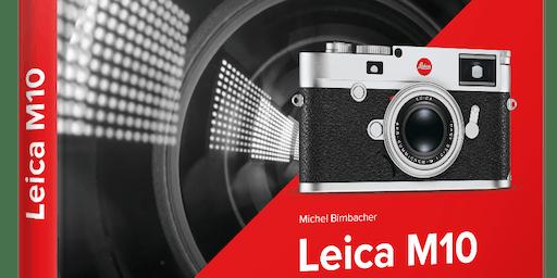 Michel Birnbacher : Leica M10 - Das Kamerabuch
