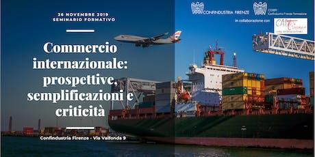 Commercio internazionale: prospettive, semplificazioni e criticità biglietti