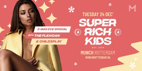 SUPER RICH KIDS - X-Mas Eve Special tickets