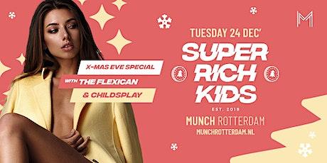 SUPER RICH KIDS - X-Mas Eve Special tickets