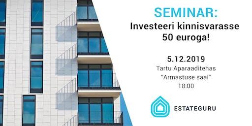 """EstateGuru kutsub seminarile: """"Investeeri kinnisvarasse 50 euroga!"""""""