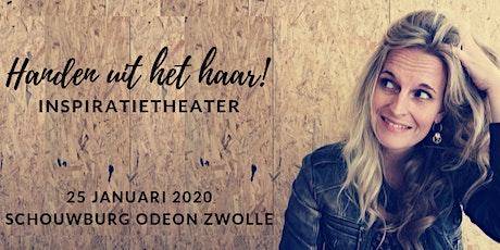 Inspiratietheater 'Handen uit het haar!' tickets