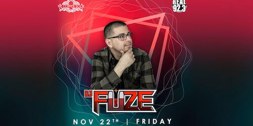 Real 92.3 DJ Fuze Friday, 11/22