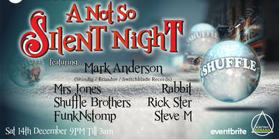 SHUFFLE presents `A NOT SO SILENT NIGHT`