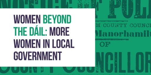 Women Beyond the Dáil: More Women in Local Government