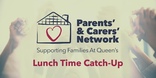 Parent and Carer's Network Lunchtime Catch-up
