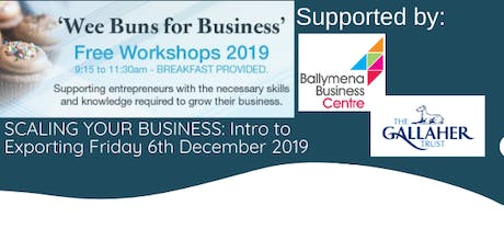 'Wee buns for business': SCALING YOUR BUSINESS - Introduction to Exporting tickets