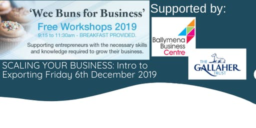 'Wee buns for business': SCALING YOUR BUSINESS - Introduction to Exporting