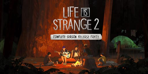 LIFE IS STRANGE 2 - COMPLETE SEASON Release Party