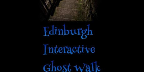 Edinburgh Interactive Ghost Walks with Haunting Nights tickets