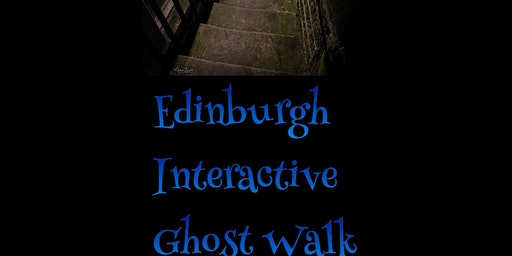 Edinburgh Interactive Ghost Walks with Haunting Nights